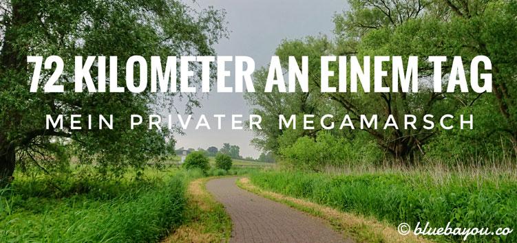 Weitwandern: 72,36 km an einem Tag - mein privater Megamarsch.