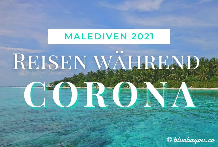Reisen während Corona - wie ist es wirklich? Malediven 2021.