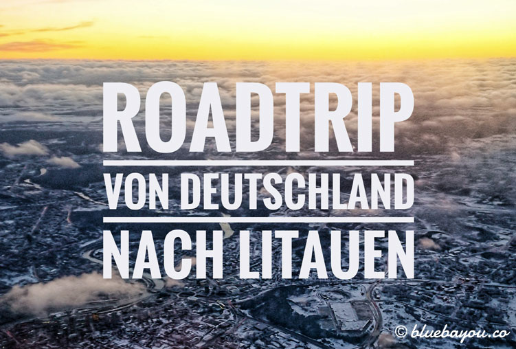 Roadtrip von Deutschland über Breslau und Warschau in Polen nach Litauen - Rückweg per Flugzeug.